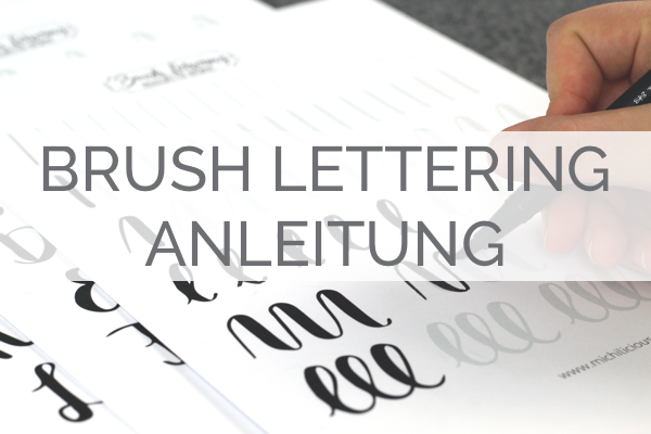 Brush Lettering Anleitung